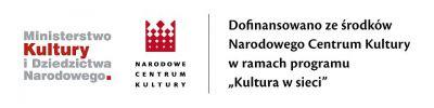 Dofinansowano ze środków Narodowego Centrum Kultury w ramach Programu Kultura w sieci.